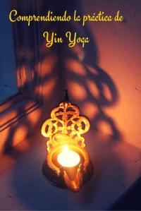 Comprendiendo la práctica de Yin Yoga