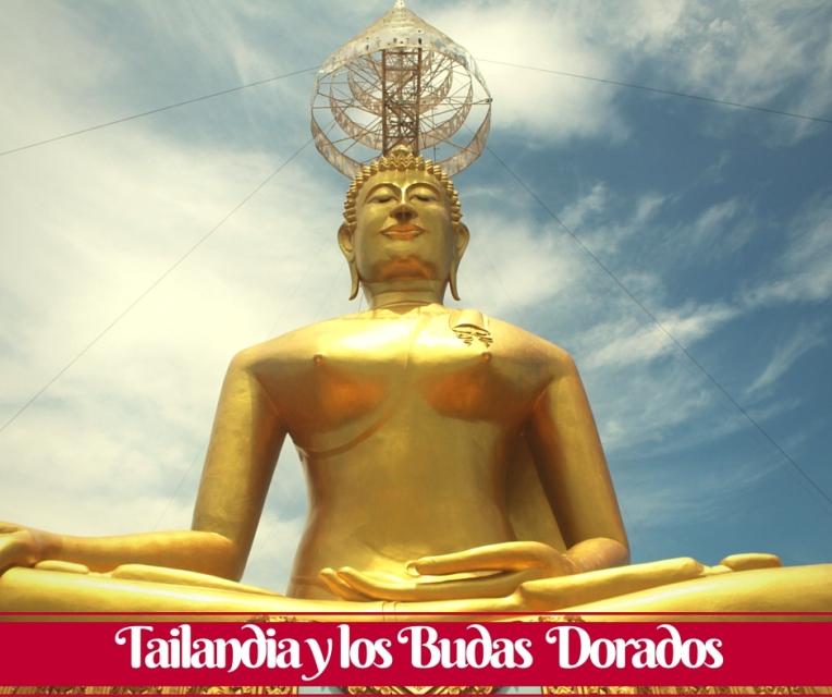 Tailandia y losBudas dorados